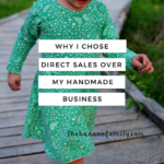 Why I chose Direct Sale over my Handmade business